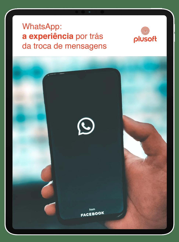 WhatsApp: a experiência por trás das trocas de mensagens