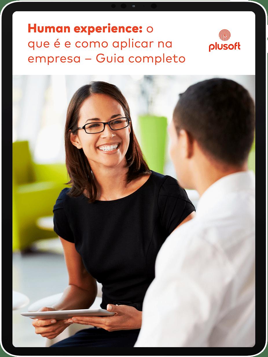 Human experience: o que é e como aplicar na empresa
